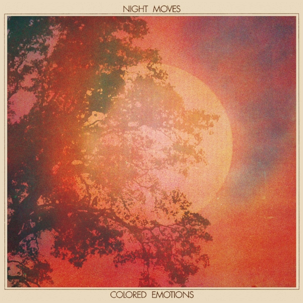 "Night Moves ""Colored Emotions"""