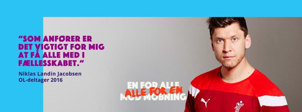 OL-aktuelle anfører og målmand for det danske herrehåndboldhold,Niklas Landin, er en af de 5 OL-atleter, der tager kampen op mod mobning som ambassadør for Alle For En Mod Mobning.