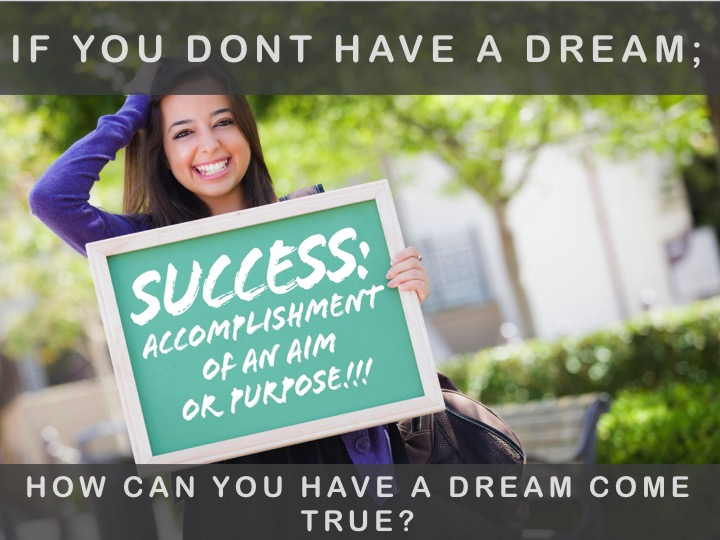 if you don't have a dream-motivational quotes for teenagers