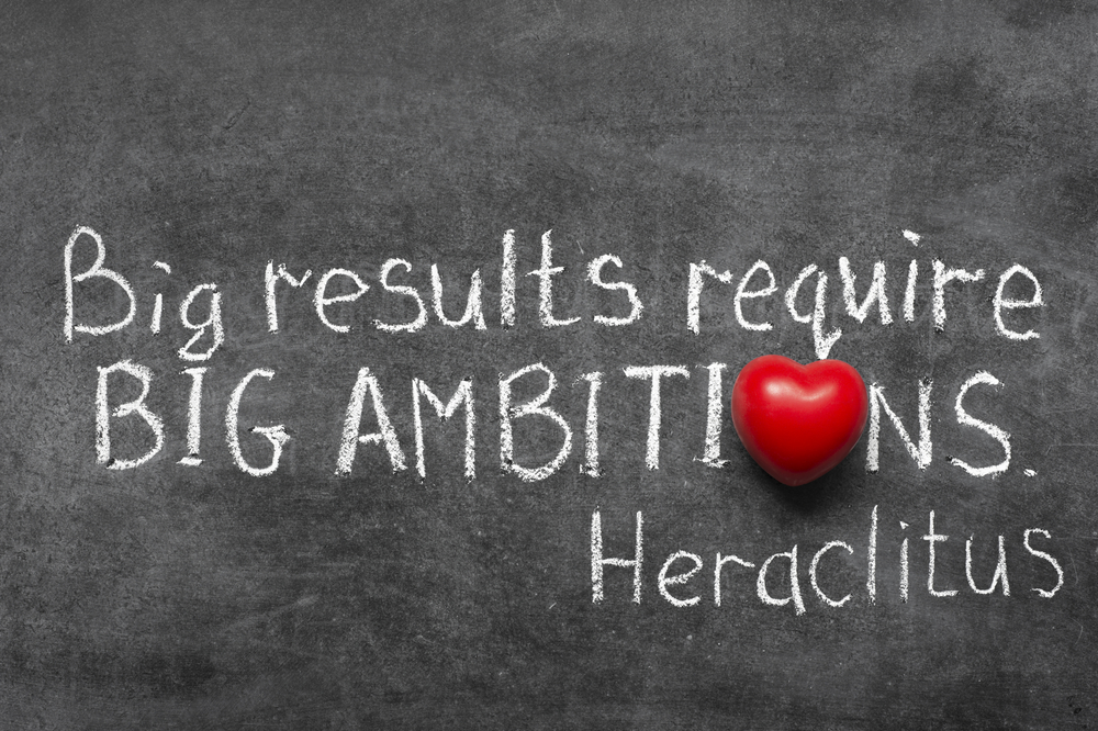 Big results require big ambitions- Heraclitus motivational quotes for teenagers