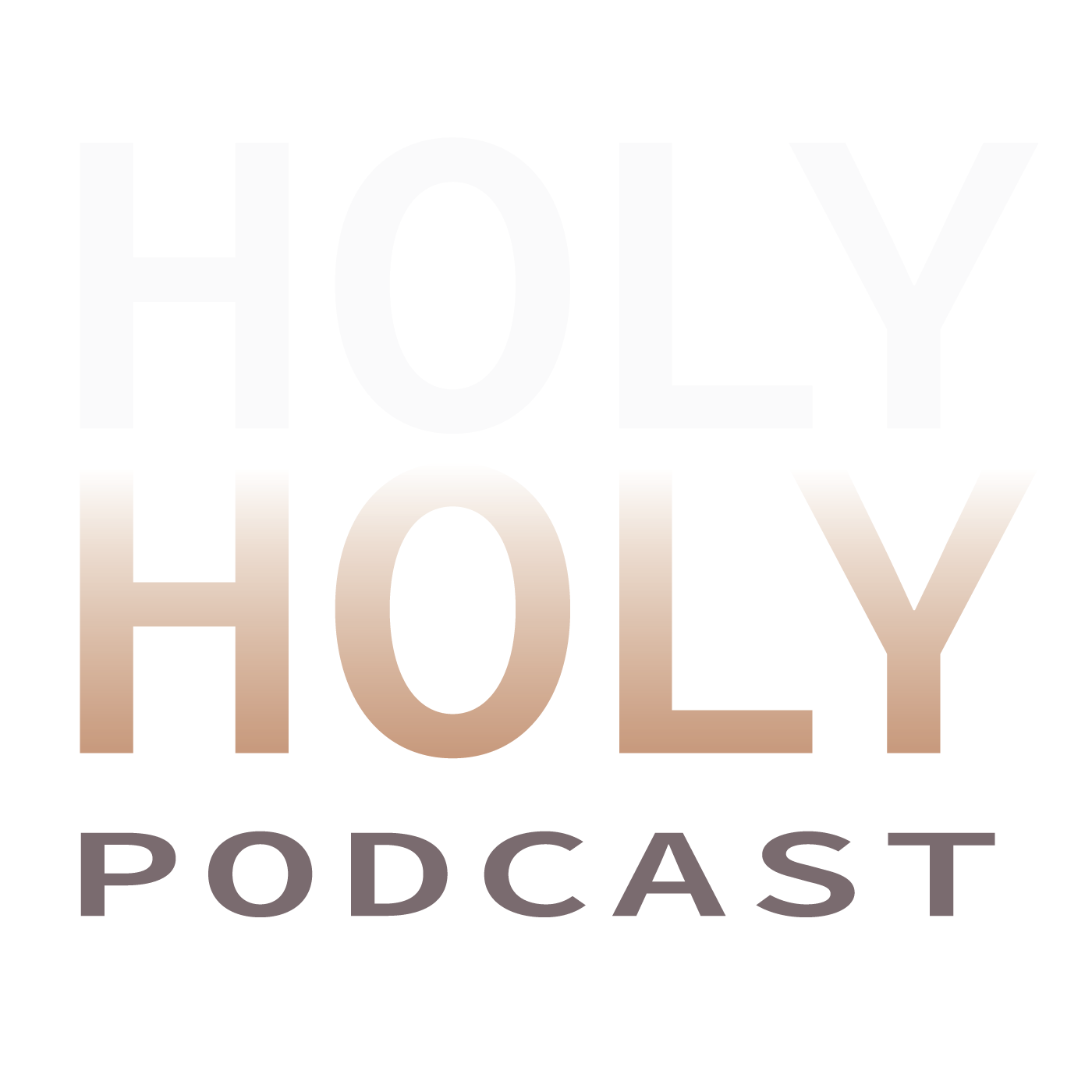 The Holy Holy Podcast