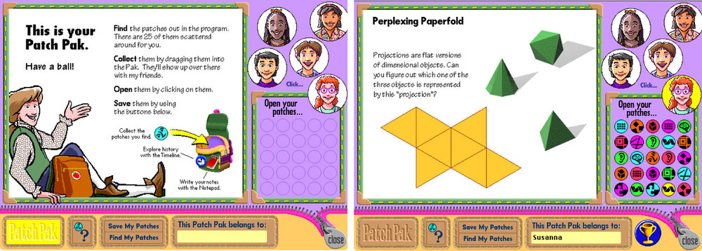 """""""What's The Secret?"""" used a version of """"badges"""", which we called """"patches"""". They were hidden in many places as an encouragement to explore each topic. You could collect them in your """"patch pak"""". Each patch was a key to open a game, puzzle, or other activity."""