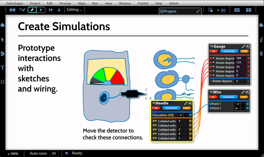 Objects can be wired together to simulate real-world tasks and teach performance skills. In this example, you can prototype a gauge with sketches to construct the simulation.