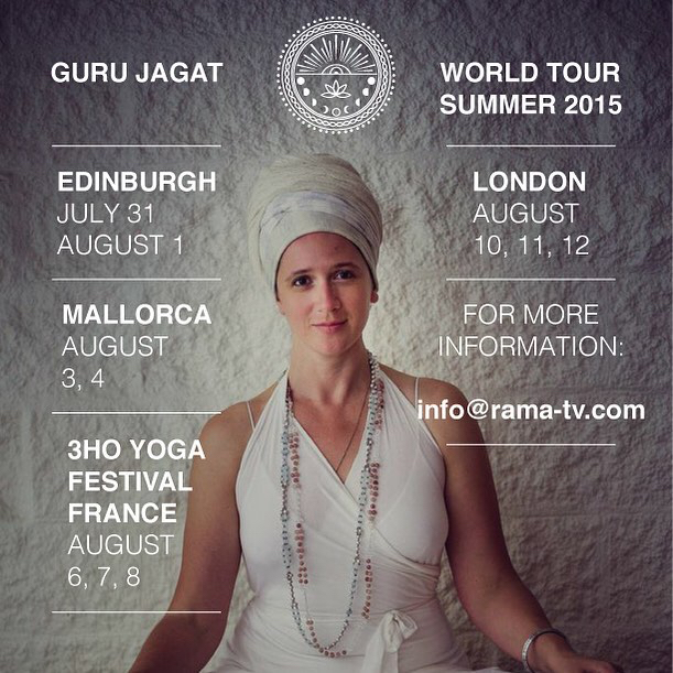EDINBURGH      Friday July 31st    6:00pm-7:30pm    Aquarian Visions    A Full Moon Age of Aquarius Kundalini Yoga, Meditation, and Gong Experience    with Guru Jagat    £10      Saturday August 1st    10:00am-1:00pm    Creative Cataclysms    A Kundalini Yoga, Meditation, and Gong Immersion to ignite the Infinite Pulse of Power Within You    with Guru Jagat    £45      Sunday August 2nd    11:00am-2:00pm    Dharma Art and Destiny    A Kundalini Yoga, Meditation, and Gong Immersion to align the highest force of Absolute Fulfillment for You in this Lifetime    with Guru Jagat    £45      Both workshops for £80    Location:     Arusha Gallery 13A Dundas Street Edinburgh EH3 6QG    Email:   info@arushagallery.com    Phone: 0131 557 1412 or 0781 418 9018      MALLORCA      Monday August 3rd    20:00-22:00    The Molecule Psyche    A Kundalini Yoga Evening Intensive      As a Yogi, you can consciously change your vibrational emanation which then in turn changes your experience of reality and other's experience of you in reality. Using the Technology of Kundalini Yoga, Mantra, and Meditation you will construct higher frequency movement of energy through your body, thought waves, and therefore actions.       Tuesday August 4th    10:00-16:00    Vortex Visions    A Kundalini Yoga and Meditation Daylong Immersion    Using the activated, ancient, and mystic Ley Lines of Mallorca, we will engage in deep and sacred Yogic Technology to light up your own personal destiny grid.       EUROPEAN YOGA FESTIVAL      Thursday August 6th-Saturday August 8th    TBD      LONDON      Monday August 10th    7:30pm-9pm     Evolve Wellness Centre   Yogic Majesty: The Technology of Kundalini Yoga & Meditation    A Kundalini Yoga and Meditation Immersion with Guru Jagat    You are Royal. In this class, all levels of practitioners, will dive into the sophisticated, anciently modern system of Human Empowerment called Kundalini.    £30       http://www.evolvewellnesscentre.com/yogic-majesty-workshop/
