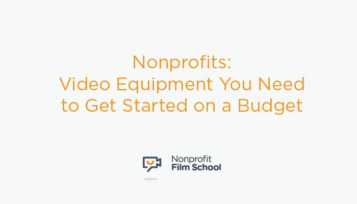 Nonprofits-Video-Equipment-Budget.png