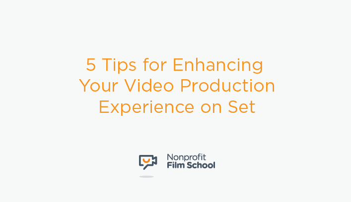 5 Tips for Enhancing Experience on Set