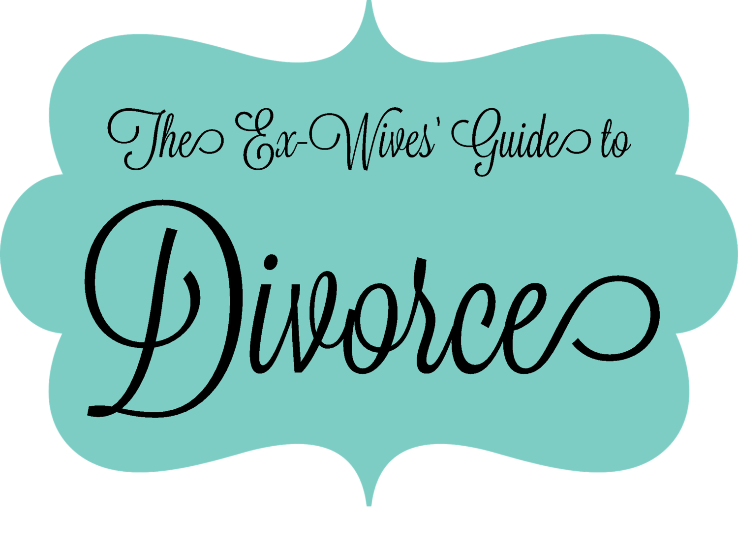THE EX WIVES' GUIDE to divorce