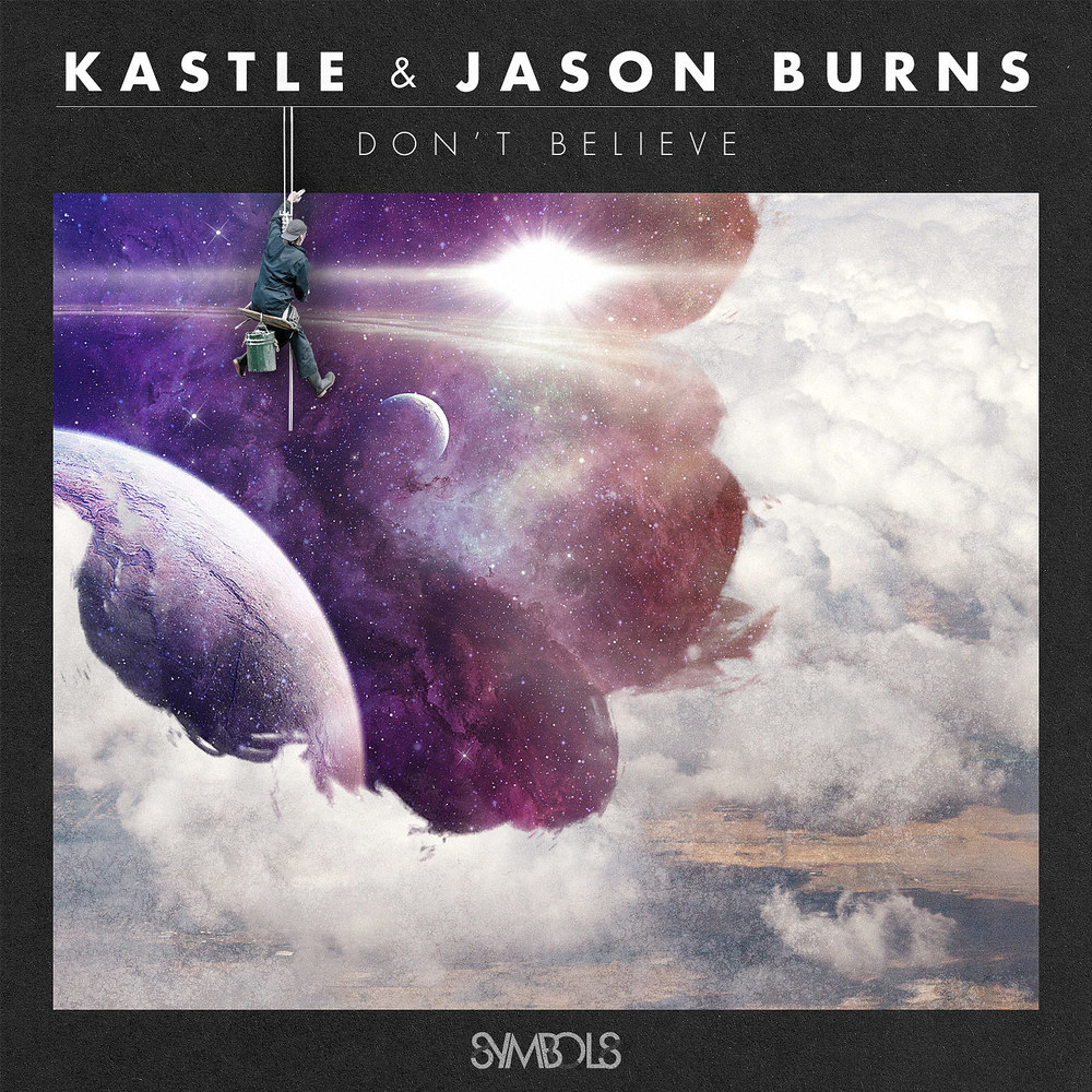 Kastle & Jason Burns - Don't Believe (2012)   iTunes  |  Spotify