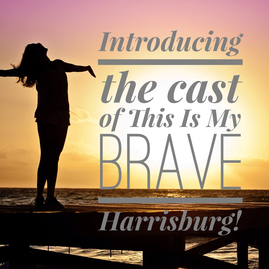 This Is My Brave Harrisburg cast