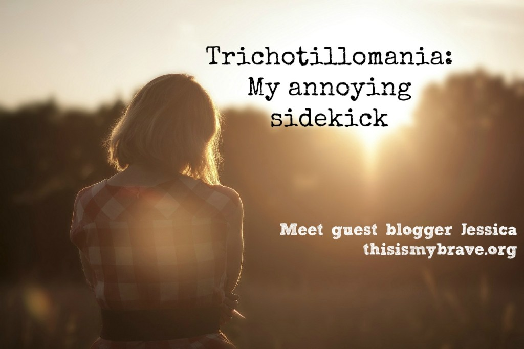 Trichotillomania Guest Blog Jessica This Is My Brave