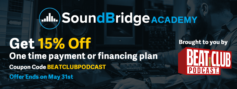 Sign up today at  www.soundbridgeacademy.com  and get their Digital Audio Workstation course for free.Use coupon code BeatClubPodcast to get 15% off your enrollment for both monthly financing and 1-time payments.