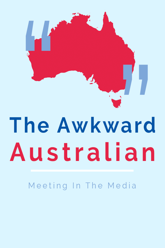 MeetingInTheMedia_Banner_AwkwardAustralian.png