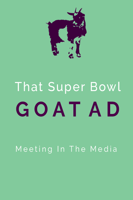 MeetingInTheMedia_Banner_ThatSuperBowlGoatAdSprint.png