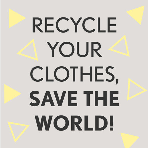 Recycle Your Clothes, Save the World!