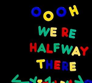oooh+we%27re+halfway+there.jpg