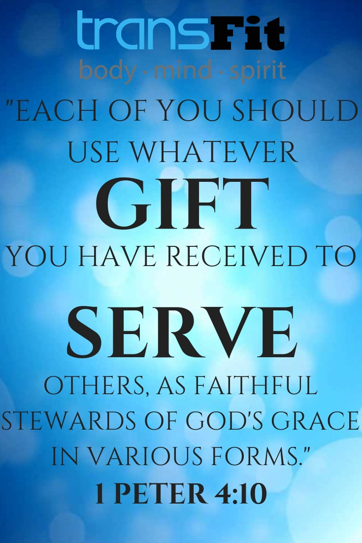 Each of you should use whatever gift you have received to serve others, as faithful stewards of God's grace in various forms..jpg