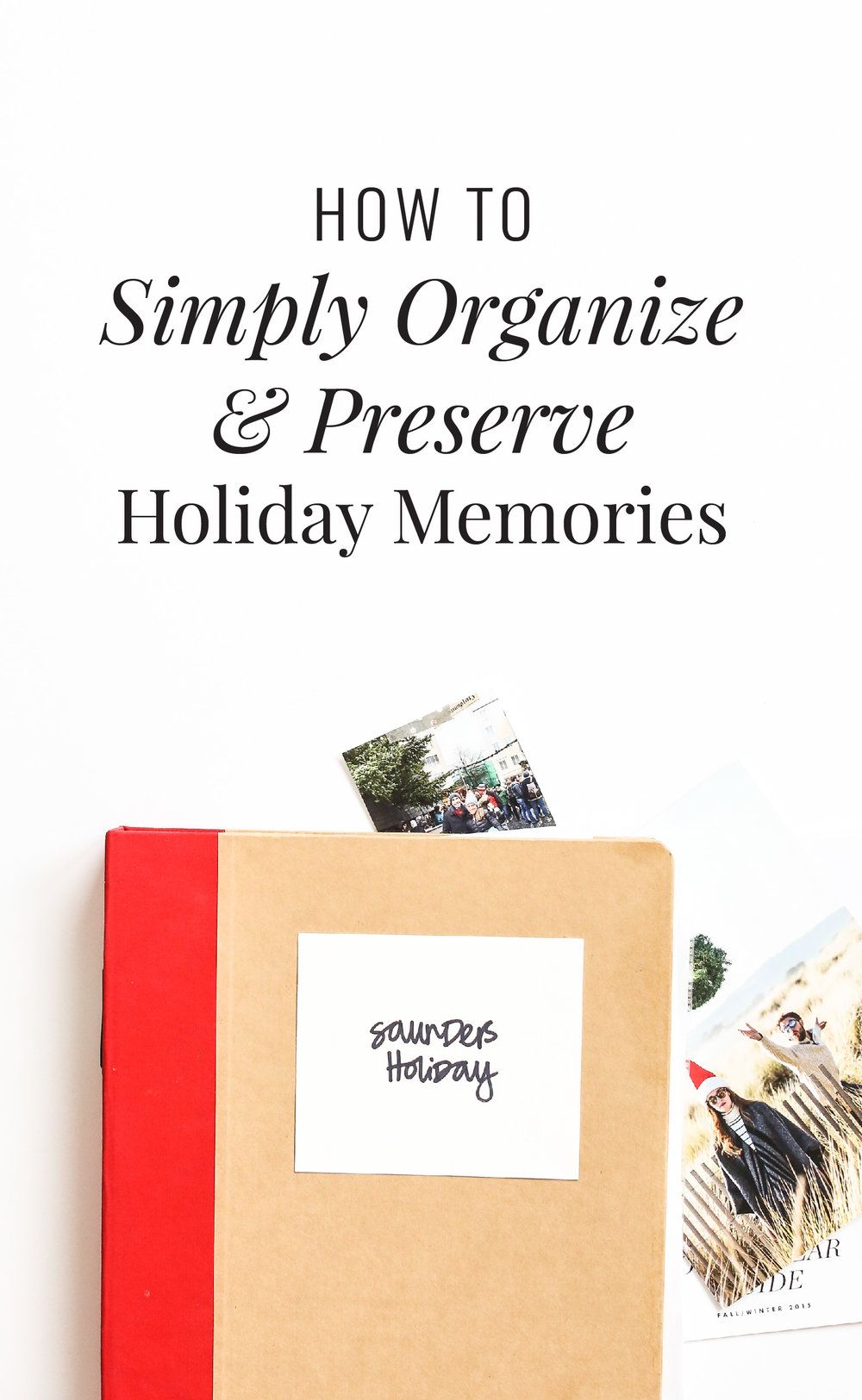 How to simply organize and preserve holiday memories - from Catherine Saunders