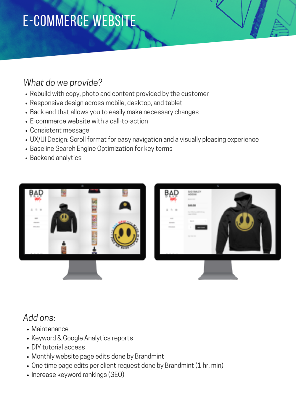 E-Commerce Website - Selling Points: UX/UI focus based on purchase habits of your potential customer. Websites are call-to-action driven with quick and easy check out.