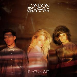 London_Grammar_-_If_You_Wait.png