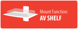Mount Function: AV Shelf | AV Component Shelf Wall Mount