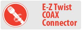 Connection: Coax   EZ-Twist coaxial connector