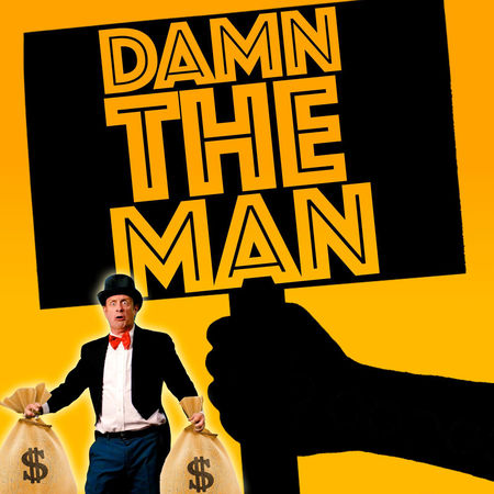 Epic Studios - Single - Damn The Man