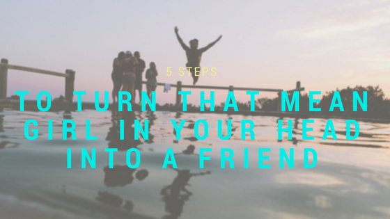 5 STEPS to turn the man girl in your head into a friend