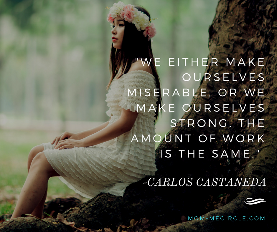 -We either make ourselves miserable, or we make ourselves strong. The amount of work is the same.- -Carlos Castaneda.png