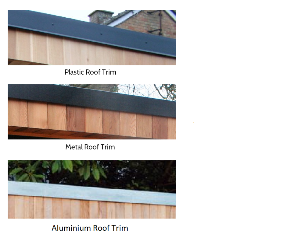 Roof Edge Trim  - As standard:The roof edge is finished with a black plastic profiled trim with visible face fixings.As option:The roof edge is finished with a black metal or aluminium profile with hidden fixings for a cleaner look.