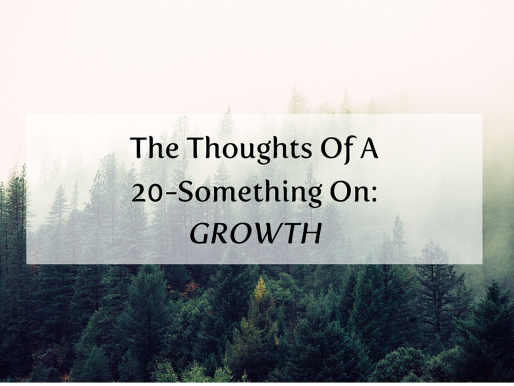 The%2BThoughts%2Bof%2BA%2B20-Something%2BOn%2BGrowth.png