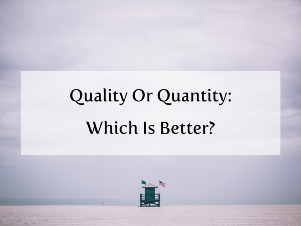 Quality%2BOr%2BQuantity.png