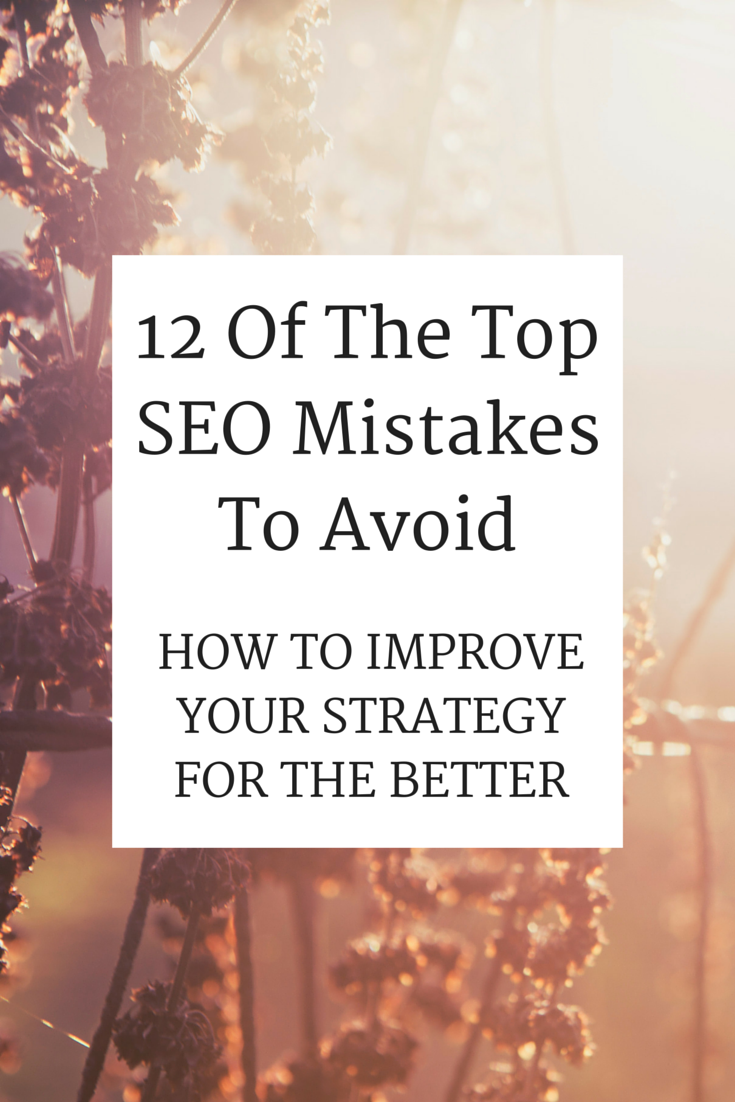 12 Of The Top SEO Mistakes To Avoid