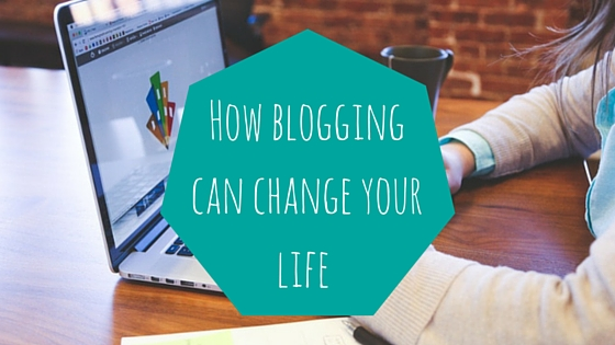 How Blogging Can Change Your Life