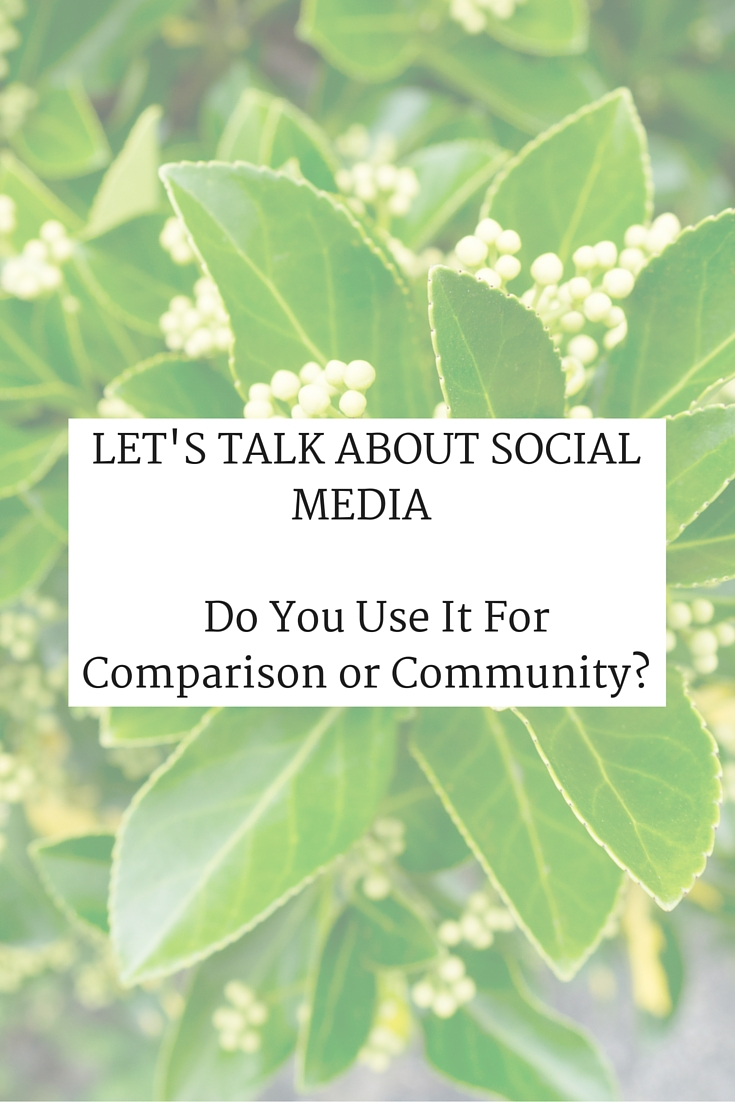 Let's talk about social media - do you use it for comparison or community?