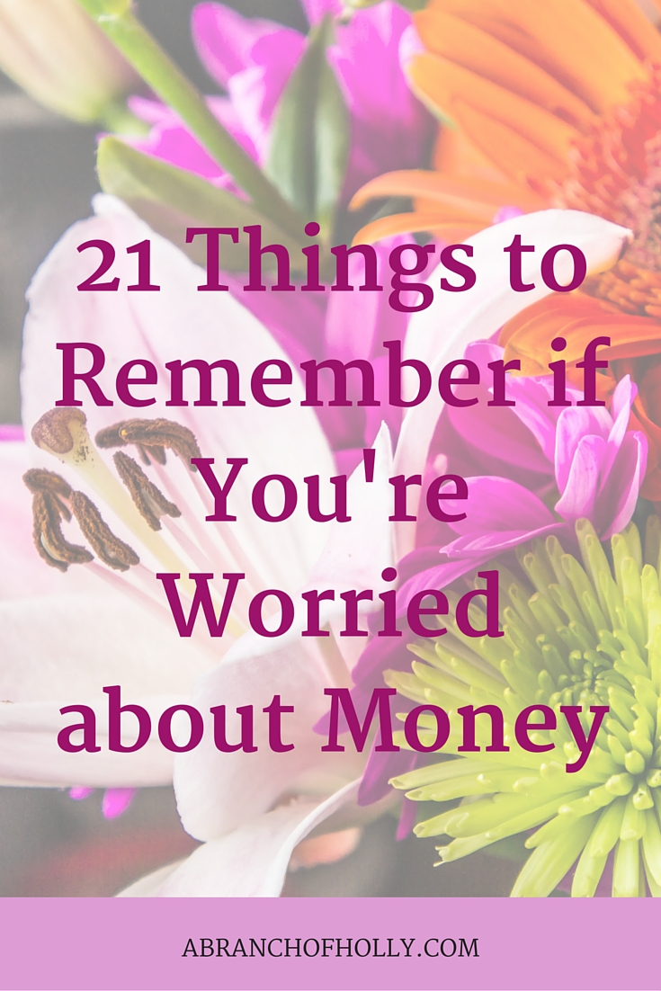 21 Things to Remember if You're Worried about Money