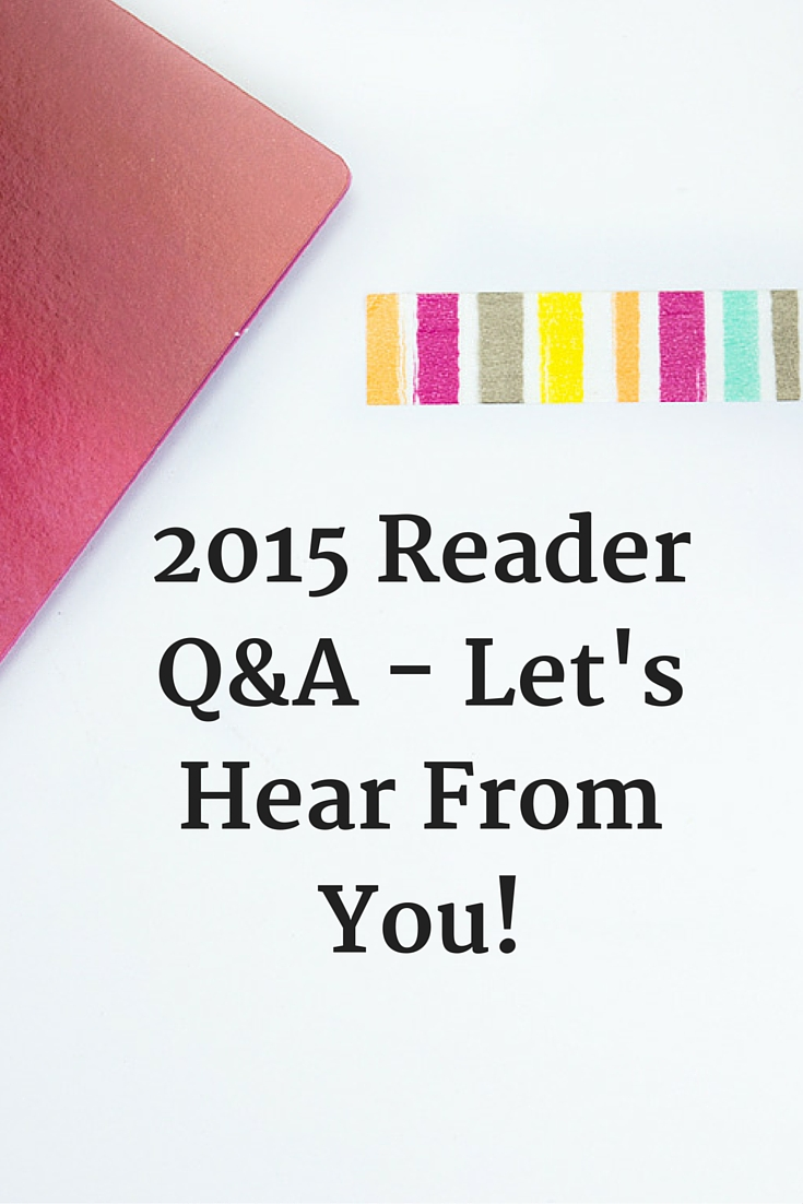 2015 Reader Q&A - Let's Hear From You!