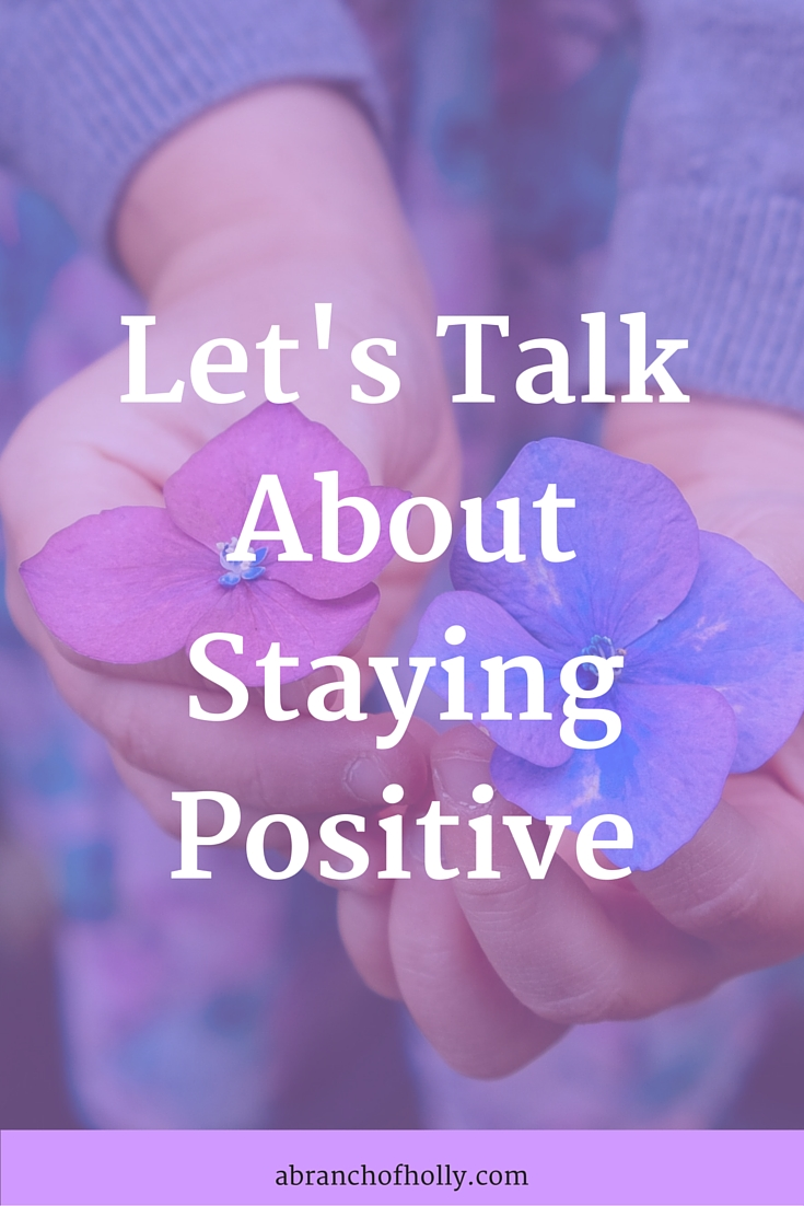 Let's Talk About Staying Positive