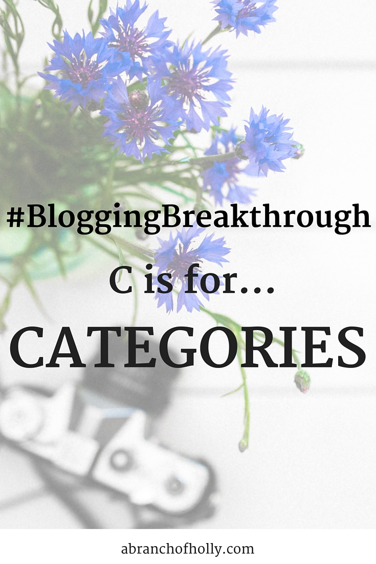 #BloggingBreakthrough - C is for Categories