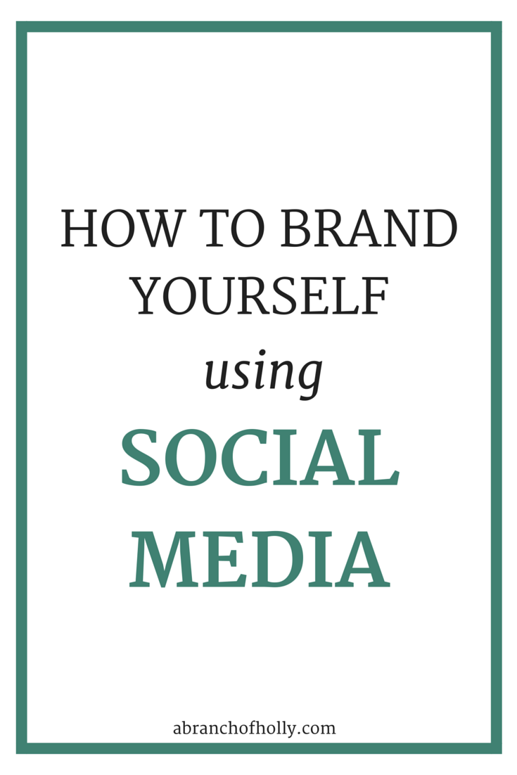 How To Brand Yourself Using Social Media