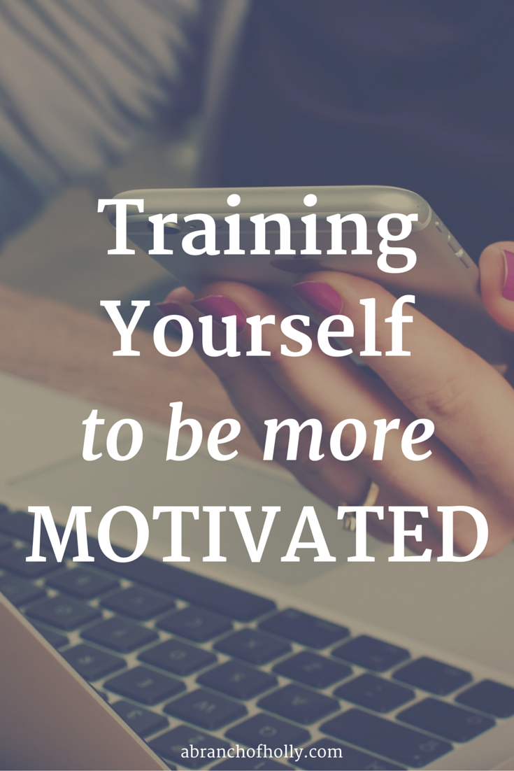 Training Yourself To Be More Motivated