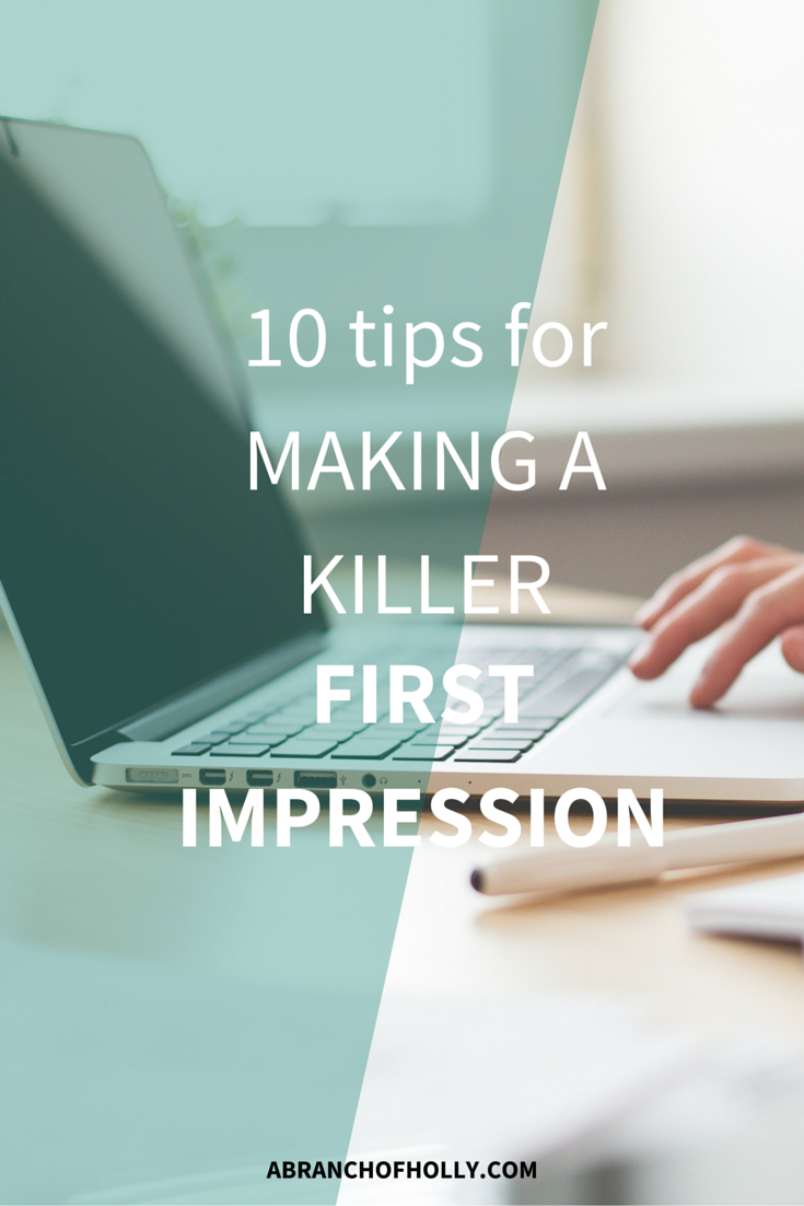 10 Tips For Making A Killer First Impression
