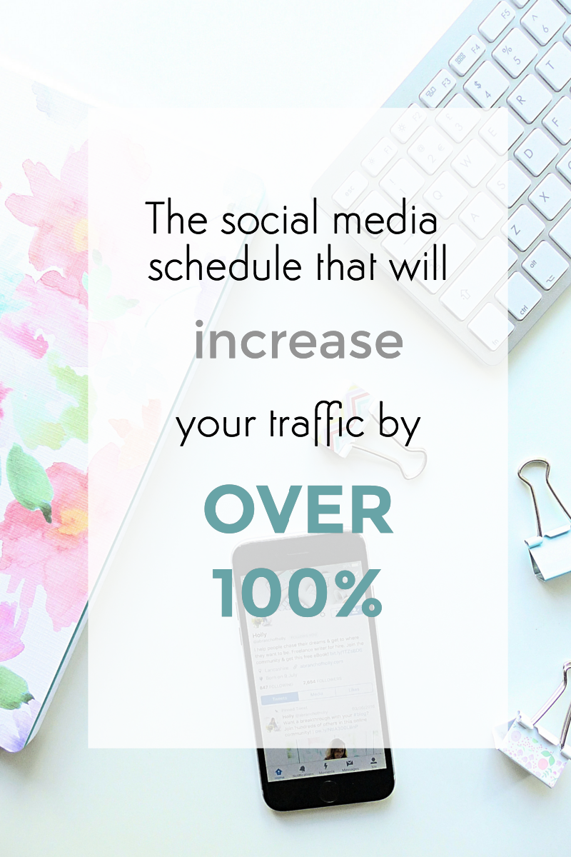 this is the social media posting schedule that will increase your traffic by over 100%