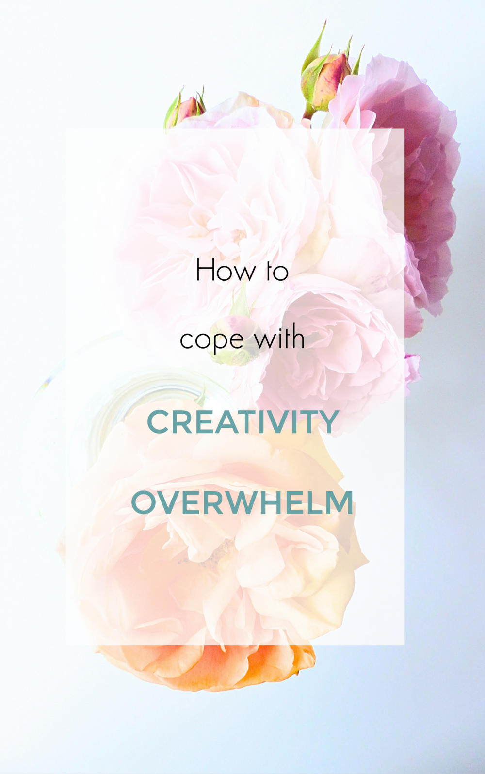 how to cope with creativity overwhelm