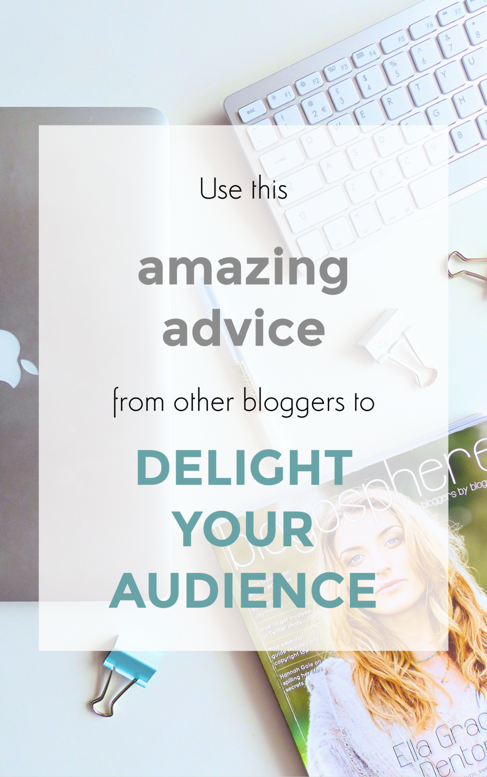 use this amazing advice from other bloggers to delight your audience