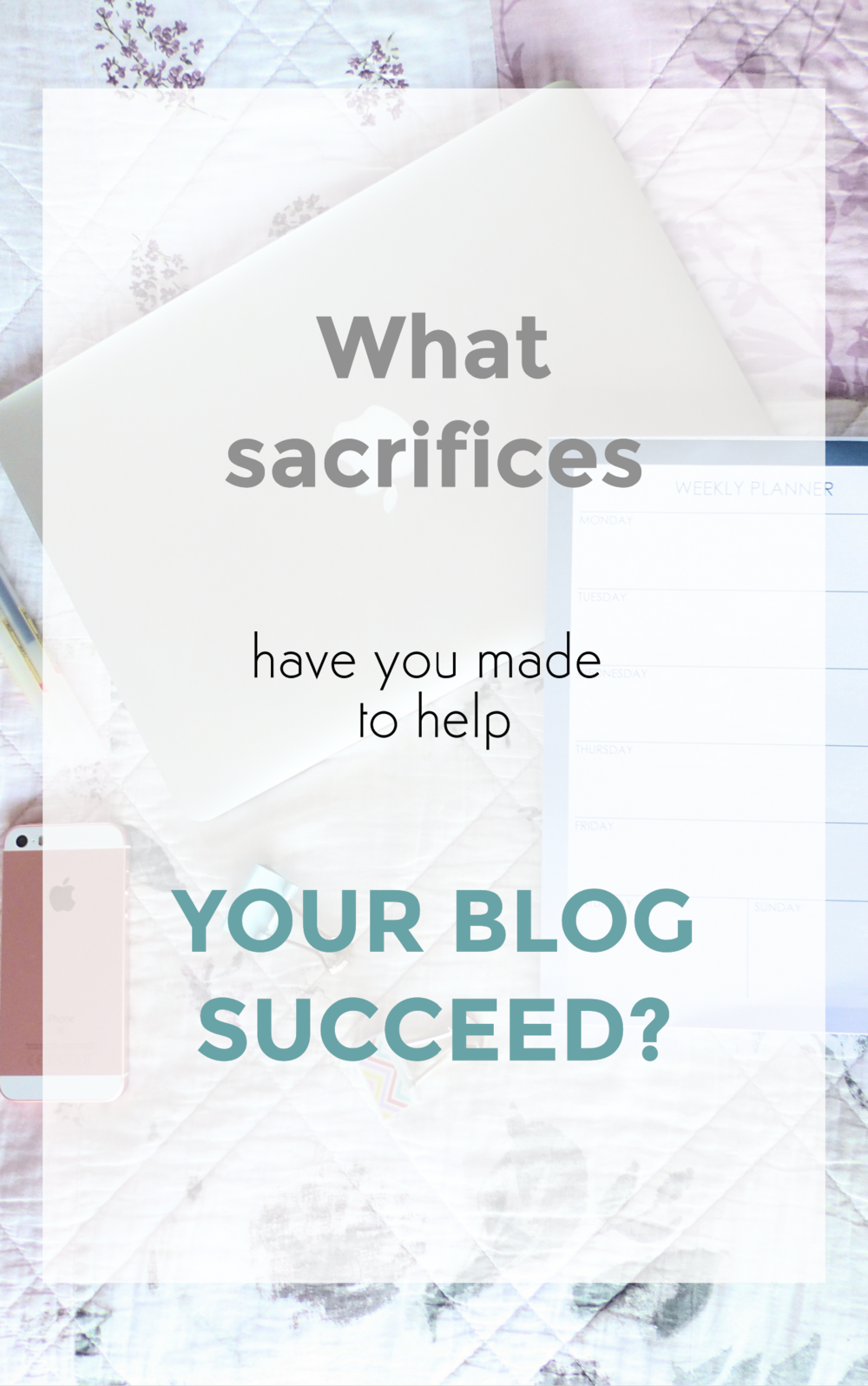 sacrifices to help blog succeed