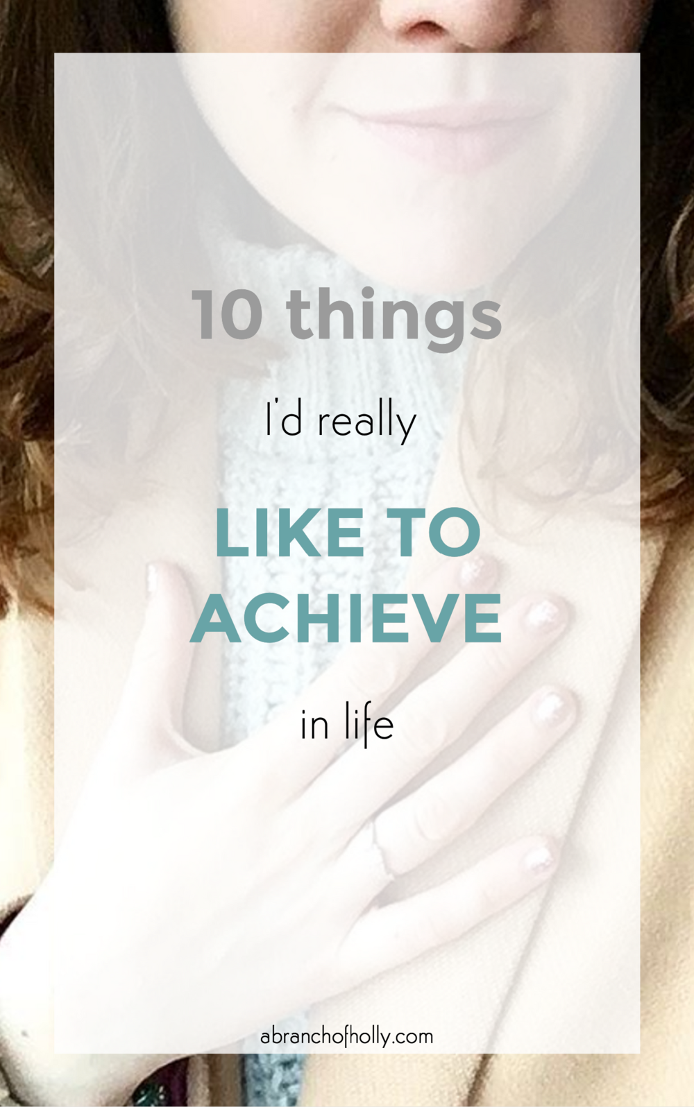 things I'd like to achieve in life