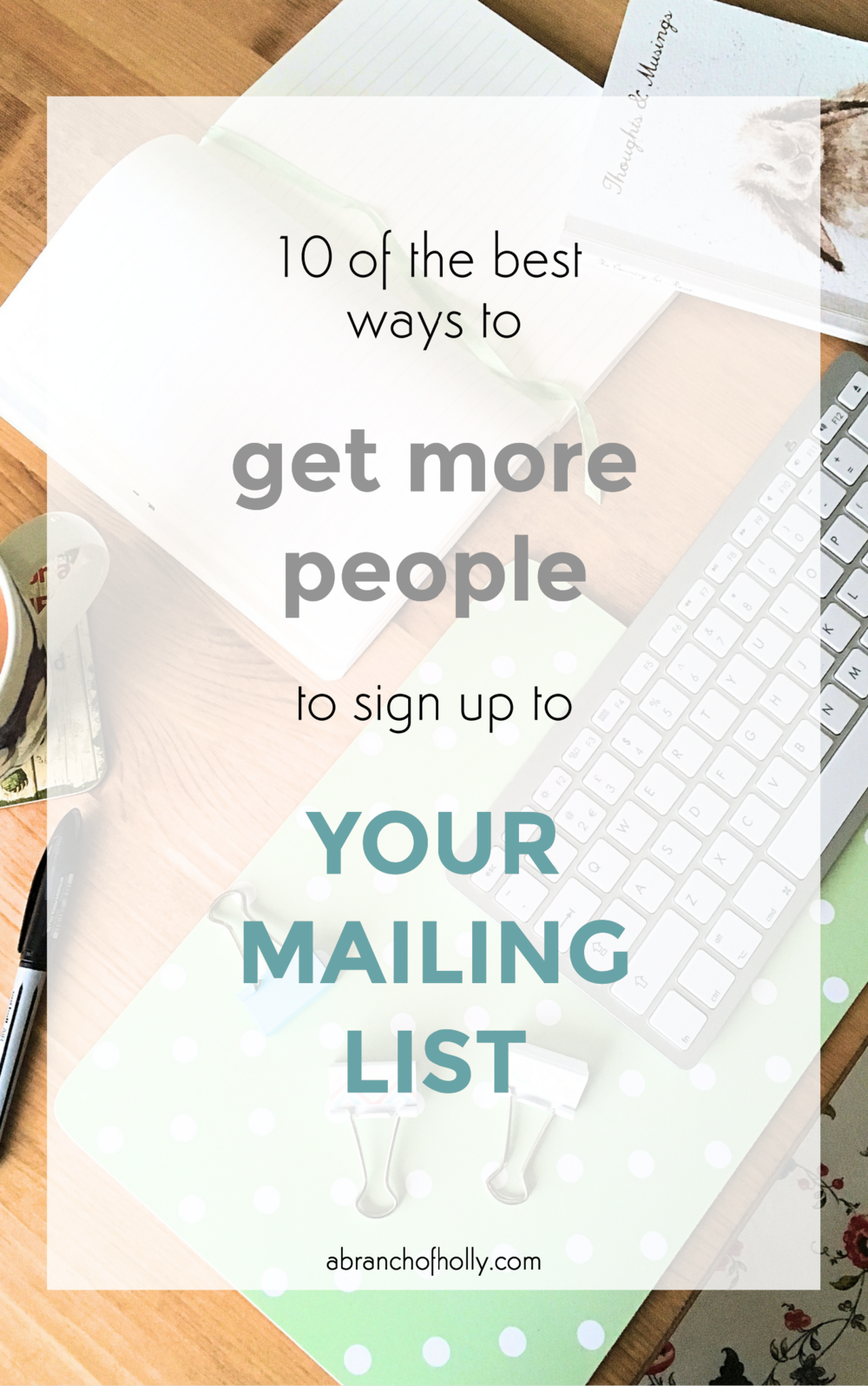 get more people to sign up to mailing list