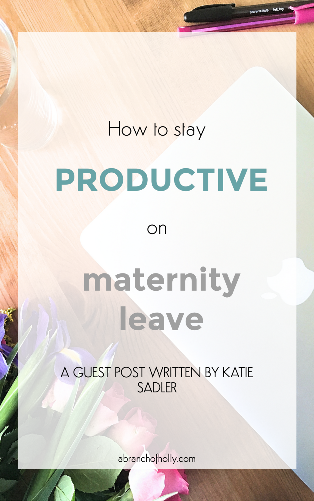 how to stay productive on maternity leave