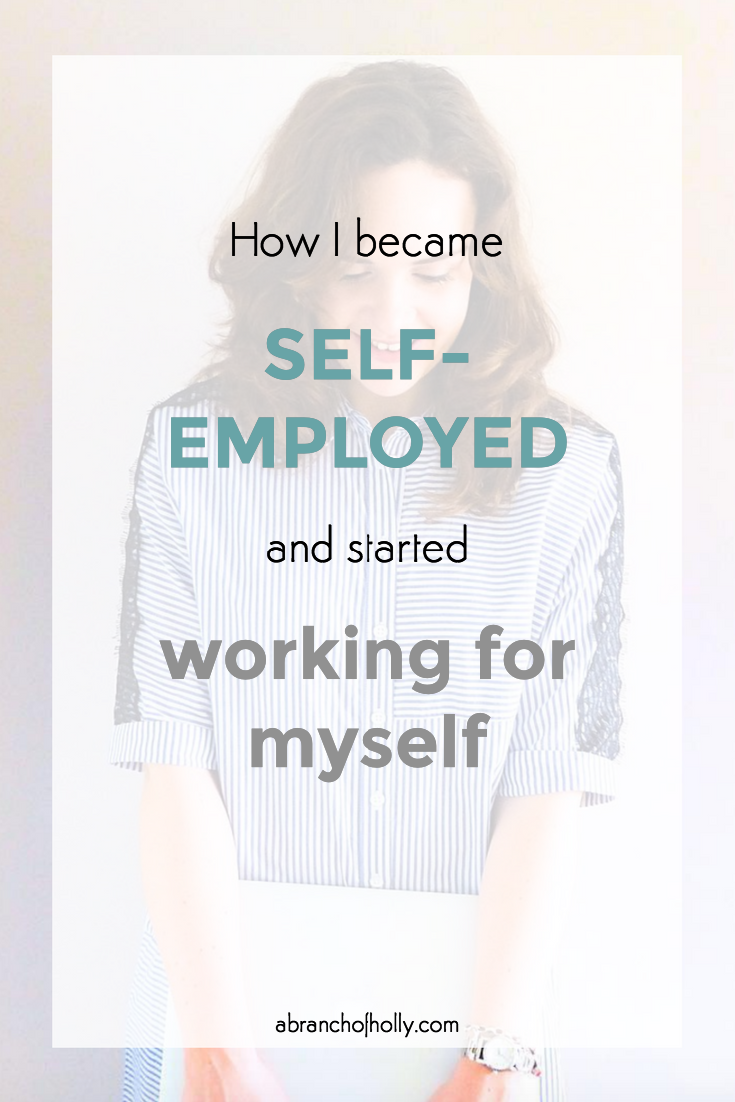 how i became self-employed and started working for myself