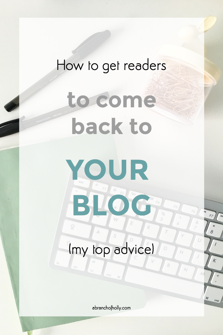 how to get readers to come back to your blog